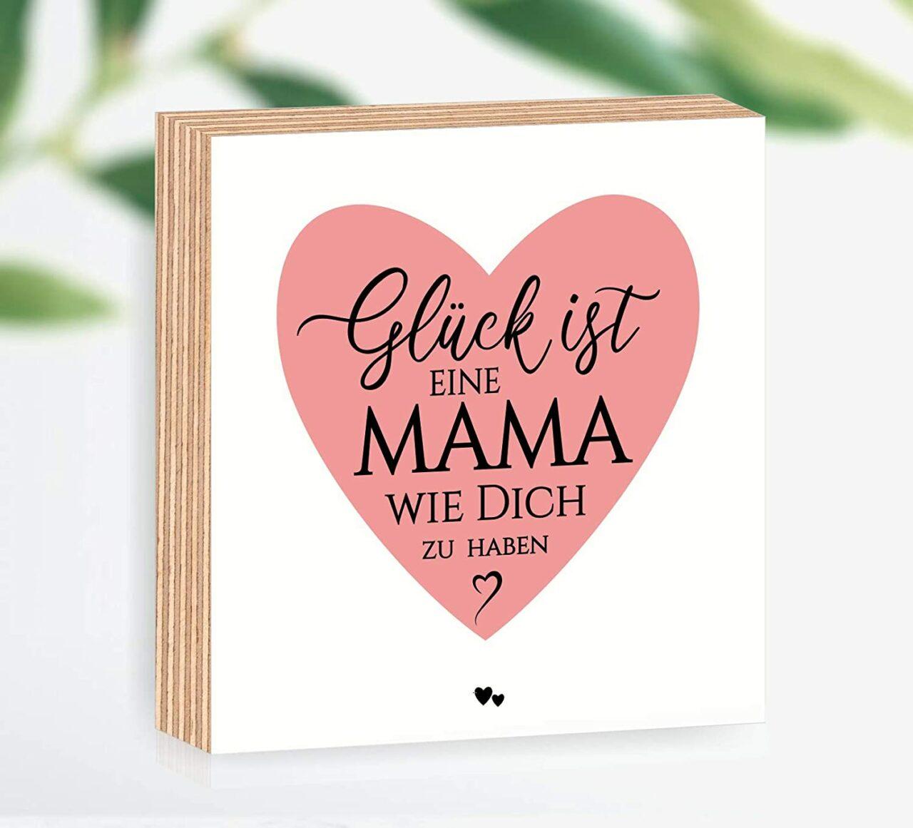 Glück ist eine Mama wie dich zu haben