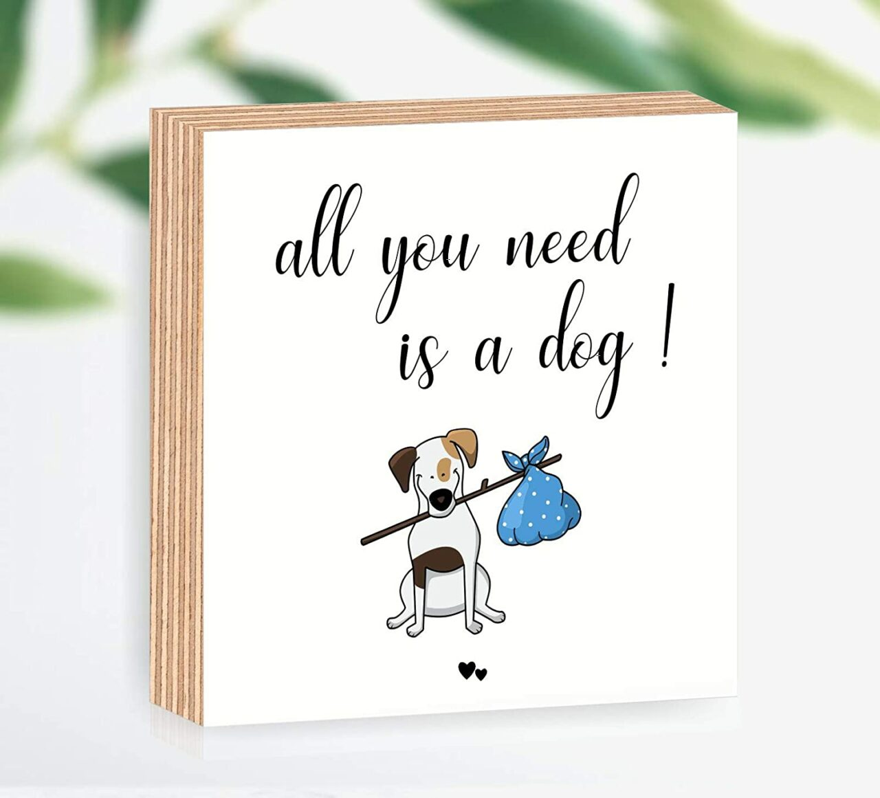 """Holzbild """"all you need is a dog"""""""